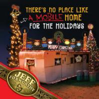 There's No Place Like A Mobile Home For The Holidays